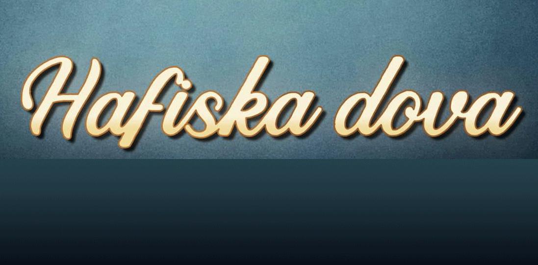 Photo of HAFISKA DOVA (da li ima li uporište u Šerijatu?)